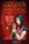 Le Leggende del Mondo Emerso n. 3: Gli ultimi eroi - Licia Troisi