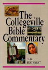 The Collegeville Bible Commentary: Based on the New American Bible : Old Testament - Dianne Bergant