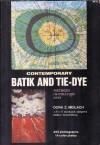 Contemporary Batik and Tie-Dye: Methods, Inspiration, Dyes - Dona Z. Meilach