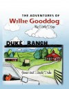 The Adventures of Willie Gooddog: My Early Days - James Duke, Chae Cherie', Sandy Burchett-Duke