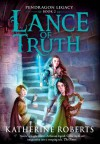 Lance of Truth - Katherine Roberts
