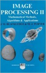 Image Processing Ii: Mathematical Methods Algorithms And Applications - Martin Turner