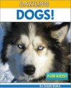 Young Readers: Dazzling Dogs For Kids! Incredible Facts and Photos for Ages 4 to 8 About Our Amazing Dog Friends (Children's Reading Books) - Sarah Blake, Children's Nonfiction, Children's Readers/