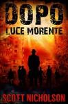 Luce Morente (Dopo Vol. 6) - Scott Nicholson, Paola Forcellini