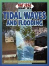Tidal Waves And Flooding (Natural Disasters) - Jane Walker, Mike Saunders