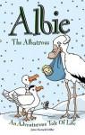Albie the Albatross: An Adventurous Tale of Life - James Miller