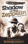 Shadow of the Zeppelin - Bernard Ashley