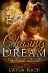 Chasing the Dream (City Shifters: the Pride Book 5) - Layla Nash