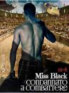 Condannato a combattere - Miss Black