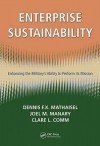 Sustaining the Military Enterprise: Enhancing its Ability to Perform the Mission - Dennis F.X. Mathaisel, Joel M. Manary, Clare L. Comm