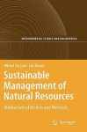 Sustainable Management of Natural Resources: Mathematical Models and Methods - Michel De Lara