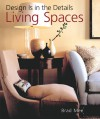 Design Is in the Details: Living Spaces - Brad Mee
