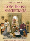 Dolls' House Needlecrafts: Over 250 Projects in 1/12 Scale - Venus A. Dodge