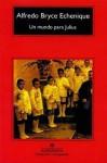 Un Mundo Para Julius - Alfredo Bryce Echenique
