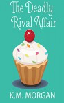 The Deadly Rival Affair (Cozy Mystery) (Daisy McDare Cozy Creek Mystery Book 8) - K.M. Morgan