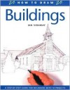 How to Draw Buildings: A Step-By-Step Guide for Beginners with 10 Projects - Ian Sidaway