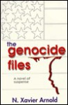 The Genocide Files - N. Xavier Arnold