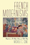 French Modernisms: Perspectives on Art Before, During, and After Vichy - Michèle C. Cone
