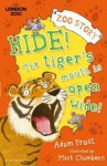 Hide! the Tiger's Mouth Is Open Wide! - Adam Frost, Mark Chambers