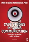 Case Studies in Crisis Communication: International Perspectives on Hits and Misses - Amiso George, Cornelious Pratt