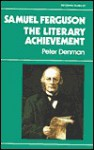 Samuel Ferguson: The Literary Achievement - Peter Denman