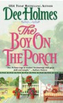 The Boy on the Porch - Dee Holmes