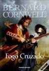 Fogo Cruzado - Bernard Cornwell