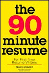 The 90-Minute Resume: For First Time Resume Writers - Peggy J. Schmidt
