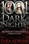Midnight Unleashed: A Midnight Breed Novella - Lara Adrian