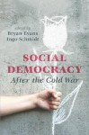 Social Democracy After the Cold War - Bryan Evans, Ingo Schmidt