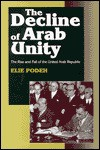 The Decline of Arab Unity: The Rise and Fall of the United Arab Republic - Elie Podeh, Moshe Maoz