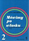 Mówimy po włosku 2 książka/wyd.II/ - Alina Kreisberg