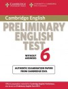 Cambridge Preliminary English Test 6 Without Answers: Examination Papers from University of Cambridge ESOL Examinations - Cambridge ESOL