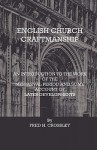 English Church Craftmanship - An Introduction to the Work of the Medieval Period and Some Account of Later Developments - F.H. Crossley