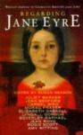 Regarding Jane Eyre - Susan Geason