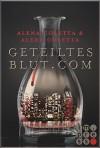 Geteiltes Blut dot Com (Geteiltes Blut 1) - Alena Coletta, Alexa Coletta