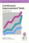 Continuous Improvement Tools: A Practical Guide to Achieve Quality Results - Richard Y. Chang, Matthew E. Niedzwiecki