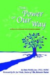The Power of Our Way: A Path to A Collective Consciousness - Anita Pathik Law