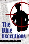 The Blue Executions - George P. Norris