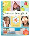 The Natural Beauty Book (Klutz) - Anne Akers Johnson
