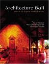 Architecture Bali: Birth Of The Tropical Boutique Resort - Philip Goad