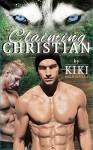 Claiming Christian: Wolf Shifter Mpreg Romance (Wolf's Mate Book 2) - Kiki Burrelli
