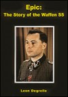 Epic: The Story of the Waffen Ss. - Leon Degrelle
