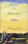 Indians In the Arborvitae - Michael W. Fedo
