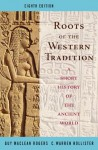 Roots of the Western Tradition: A Short History of the Western World - Guy Maclean Rogers, C. Warren Hollister