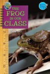 The Frog in Our Class - Kathleen Tracy