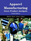 Apparel Manufacturing: Sewn Product Analysis - Ruth E. Glock
