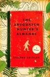 The Sasquatch Hunter's Almanac: A Novel - Sharma Shields