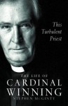 This Turbulent Priest: The Life of Cardinal Winning (Text Only) - Stephen McGinty
