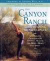 The Canyon Ranch Guide to Living Younger Longer: A Complete Program for Optimal Health for Body, Mind, and Spirit - Andrew Weil, Len Sherman, Canyon Ranch